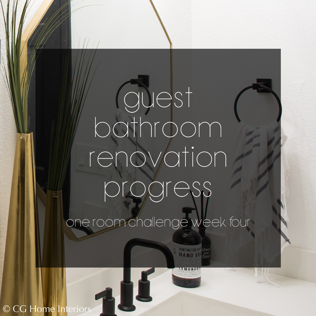 Guest Bathroom Renovation Progress - One Room Challenge Week 4